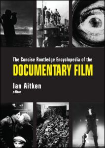 The Concise Routledge Encyclopedia of the Documentary Film