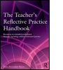 The Teacher's Reflective Practice Handbook