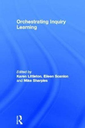Orchestrating Inquiry Learning