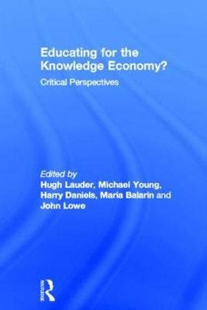 Educating for the Knowledge Economy?