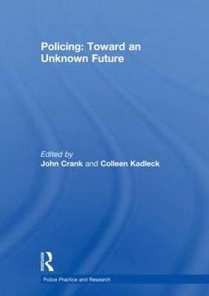 Policing: Toward an Unknown Future