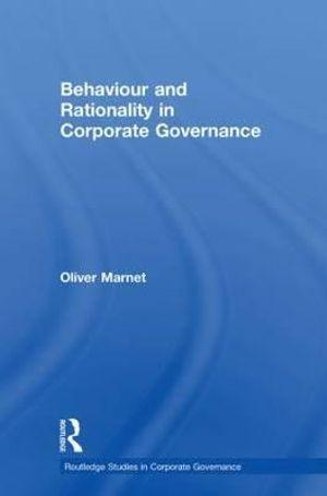 Behaviour and Rationality in Corporate Governance