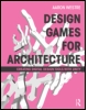 Design Games for Architecture