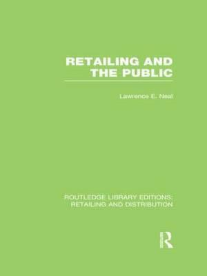 Retailing and the Public (RLE Retailing and Distribution)