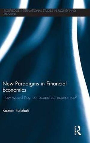 New Paradigms in Financial Economics
