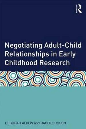Negotiating Adult-Child Relationships in Early Childhood Research