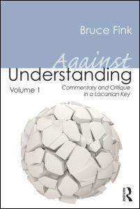 Against Understanding, Volume 1