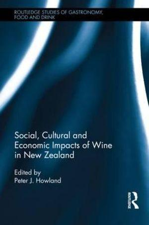 Social, Cultural and Economic Impacts of Wine in New Zealand.