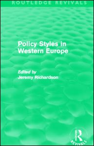 Policy Styles in Western Europe (Routledge Revivals)