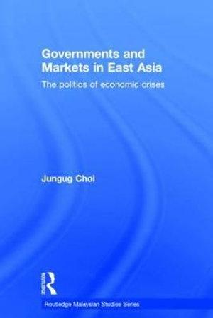 Governments and Markets in East Asia