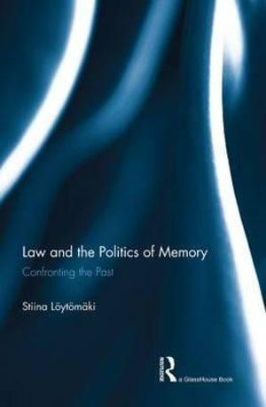 Law and the Politics of Memory