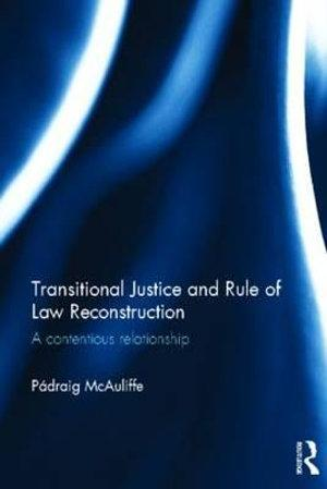 Transitional Justice and Rule of Law Reconstruction