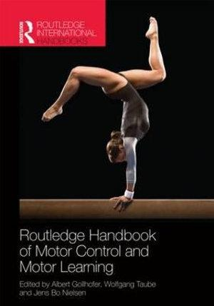 Routledge Handbook of Motor Control and Motor Learning