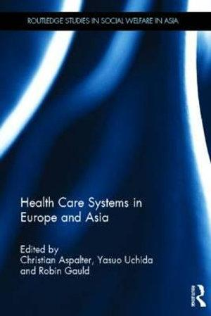 Health Care Systems in Europe and Asia