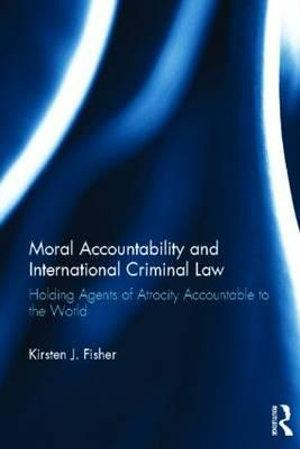 Moral Accountability and International Criminal Law