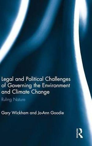 Legal and Political Challenges of Governing the Environment and Climate Change