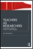 Teachers as Researchers (Classic Edition)