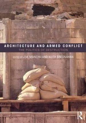 Architecture and Armed Conflict