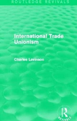 International Trade Unionism (Routledge Revivals)