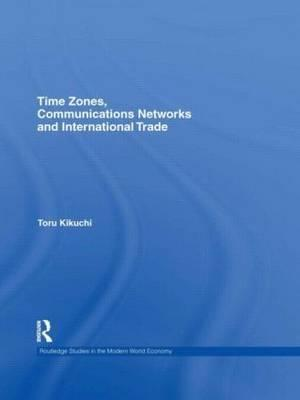 Time Zones, Communications Networks, and International Trade
