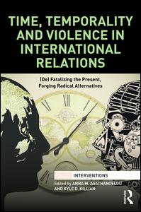 Time, Temporality and Violence in International Relations