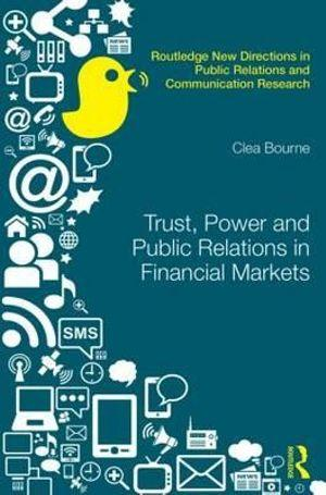 Trust, Power and Public Relations in Financial Markets