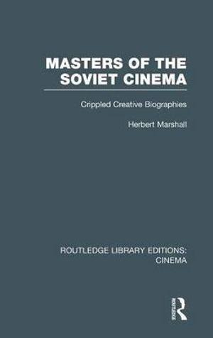 Masters of the Soviet Cinema