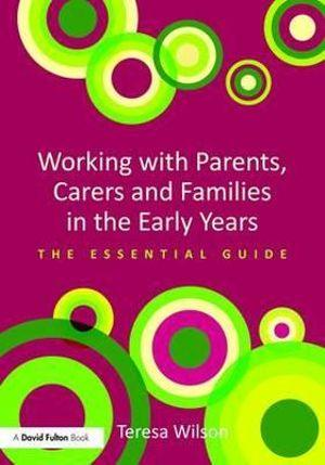 Working with Parents, Carers and Families in the Early Years