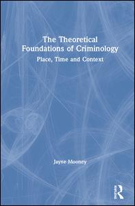 The Theoretical Foundations of Criminology