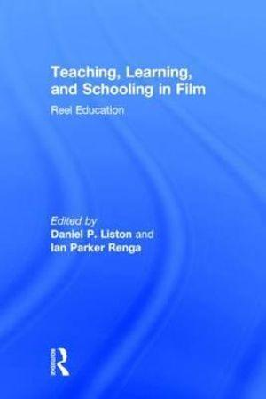 Teaching, Learning, and Schooling in Film