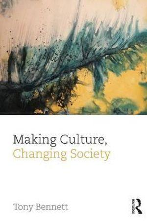 Making Culture, Changing Society