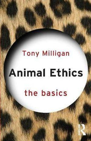 Animal Ethics: The Basics