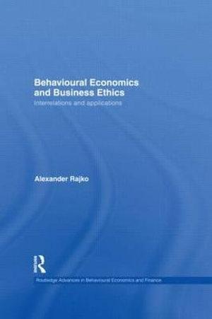Behavioural Economics and Business Ethics