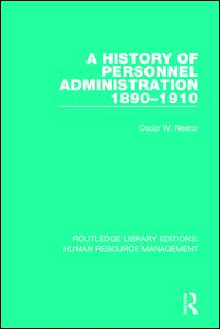 A History of Personnel Administration 1890-1910