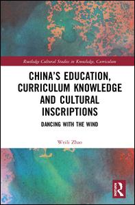 China's Education, Curriculum Knowledge and Cultural Inscriptions