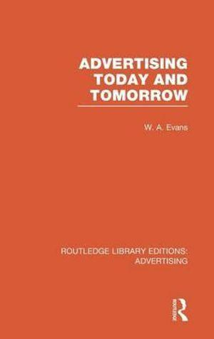 Advertising Today and Tomorrow (RLE Advertising)