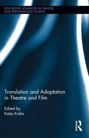 Translation and Adaptation in Theatre and Film
