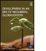Development in an Era of Neoliberal Globalization
