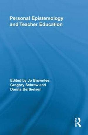 Personal Epistemology and Teacher Education