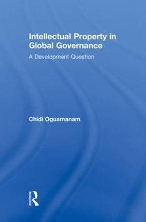 Intellectual Property in Global Governance