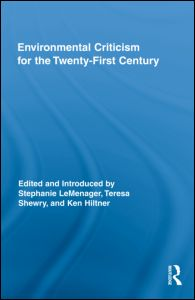 Environmental Criticism for the Twenty-First Century
