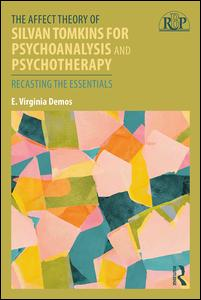 The Affect Theory of Silvan Tomkins for Psychoanalysis and Psychotherapy