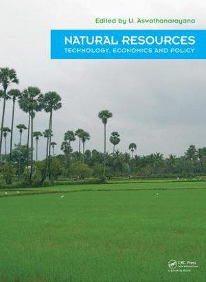 Natural Resources - Technology, Economics & Policy