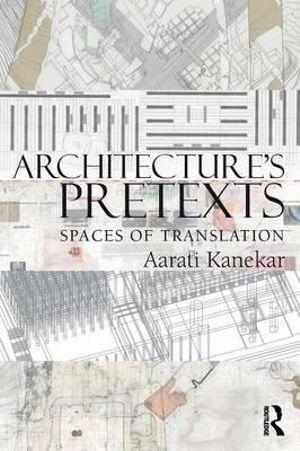 Architecture's Pretexts
