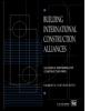 Building International Construction Alliances