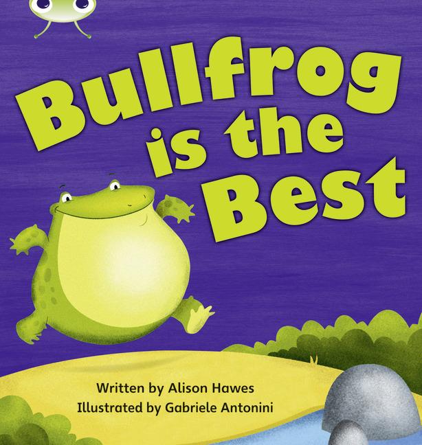 Phonics Bug Phase 5: Bullfrog is the Best (Reading Level 10/F&P Level F)