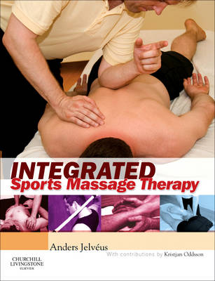 Integrated Sports Massage Therapy: A Comprehensive Handbook