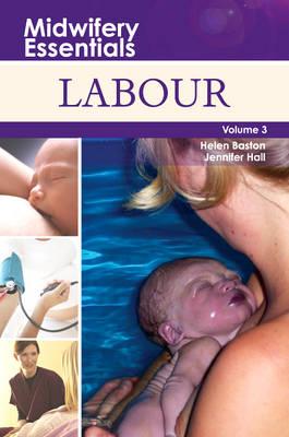 Midwifery Essentials: Labour: Volume 3