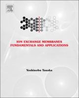 Ion Exchange Membranes 2e: Fundamentals and Applications