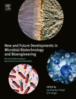 New and Future Developments in Microbial Biotechnology and Bioengineering: Microbial Biotechnology in Agro-Environmental